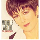 The Reasons Whyby Michelle Wright