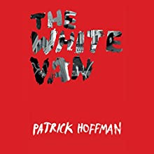 The White Van Audiobook by Patrick Hoffman Narrated by Christina Delaine