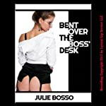 Bent Over the Boss' Desk: Naughty At Work | Julie Bosso