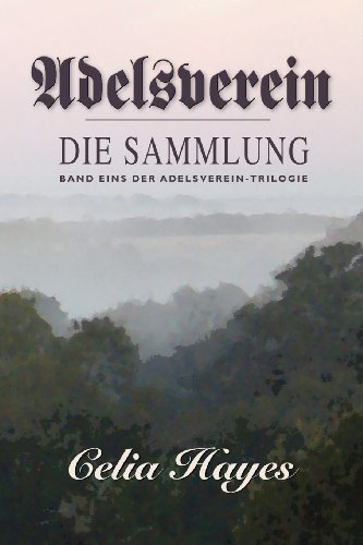 Adelsverein: Book 1 - The Gathering (German Edition): Celia Hayes, Lukas Reck: 9780934955966: Amazon.com: Books