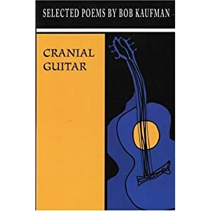 Cranial Guitar First edition by Kaufman, Bob published by Coffee House Press Paperback