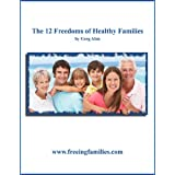 The 12 Freedoms of Healthy Families