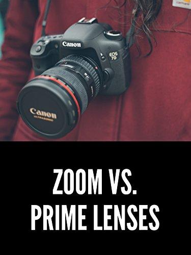 Camera Lenses: Zooms vs. Primes on Amazon Prime Video UK