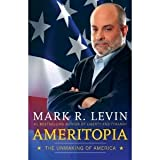 Autographed Ameritopia: The Unmaking of America By Mark Levin