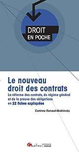 Le nouveau droit des contrats. La réforme des contrats, du régime général et de la preuve des obligations en 22 fiches expliquées