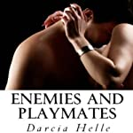 Enemies and Playmates | Darcia Helle