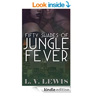 Fifty Shades of Jungle Fever (The Jungle Fever Romance Quadrilogy Book 1)