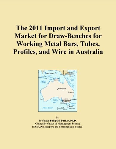 The 2011 Import and Export Market for Draw-Benches for Working Metal Bars, Tubes, Profiles, and Wire in Australia