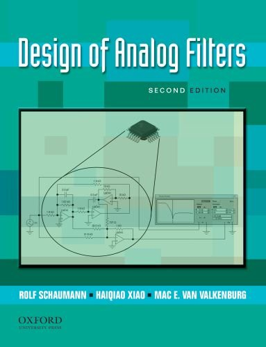 Design of Analog Filters 2nd Edition (Oxford Series in...