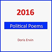 2016 Political Poems Audiobook by Doris Ervin Narrated by Doris Ervin