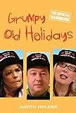 Grumpy Old Holidays: The Official Handbook