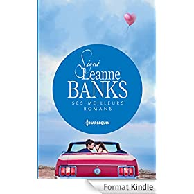 Sign� Leanne Banks : ses meilleurs romans : Le b�b� de Valentina - Un adversaire trop s�duisant - Un pi�ge si troublant