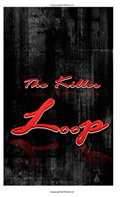 The Killer Loop