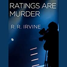 Ratings Are Murder: Robert Christopher, Book 4 (       UNABRIDGED) by Robert R. Irvine Narrated by Richard Waterhouse