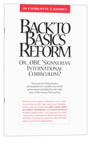 Back to Basics Reform or... OBE *Skinnerian International Curriculum? (Back To Basics Reform compare prices)