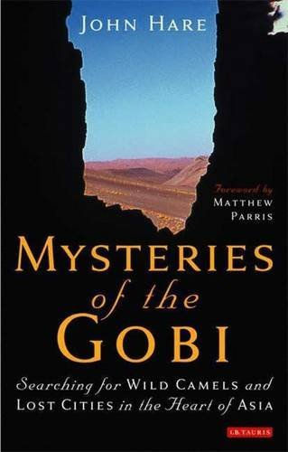 Mysteries of the Gobi: Searching for Wild Camels and Lost Cities in the Heart of Asia by John Hare (2008-12-15)