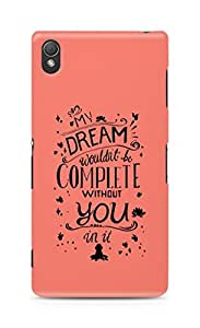 AMEZ my dream wouldnt have been complete without you Back Cover For Sony Xperia Z3
