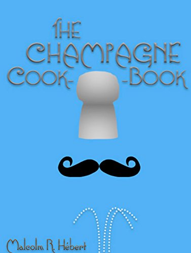 The Champagne Cookbook (How to Cook with Wine) by Malcolm R. Hébert