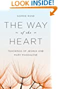 The Way of The Heart, Teachings of Jeshua and Mary Magdalene
