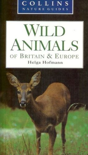 COLLINS NATURE GUIDE: WILD ANIMALS OF BRITAIN & EUROPE. PDF