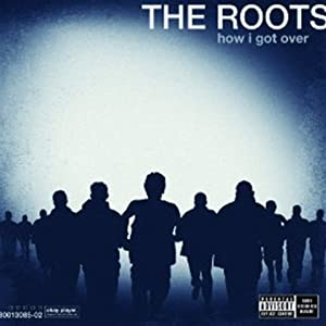 The roots - How i got over (Cover - Tracklist) (Cover - Tracklist)
