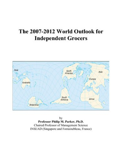 The 2007-2012 World Outlook for Independent Grocers PDF