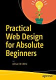 img - for Practical Web Design for Absolute Beginners book / textbook / text book