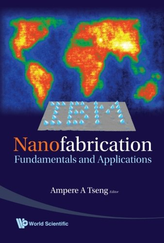 Nanofabrication: Fundamentals And Applications