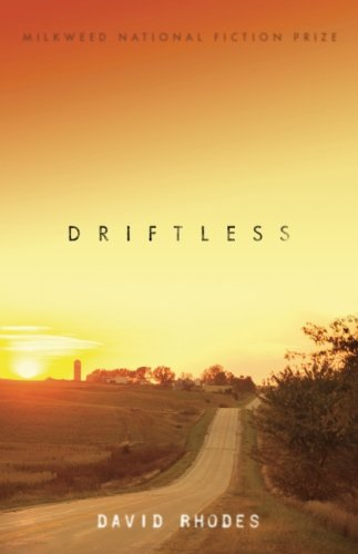 Driftless, DAVID RHODES