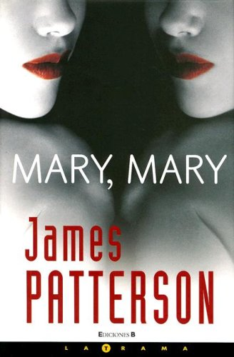 Mary Mary/ Mary, Mary (Alex Cross) (Spanish Edition)