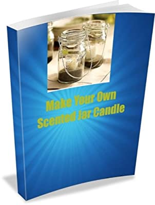 Make Your Own Scented Jar Candle
