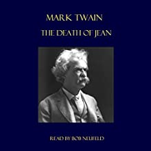 The Death of Jean Audiobook by Mark Twain Narrated by Bob Neufeld