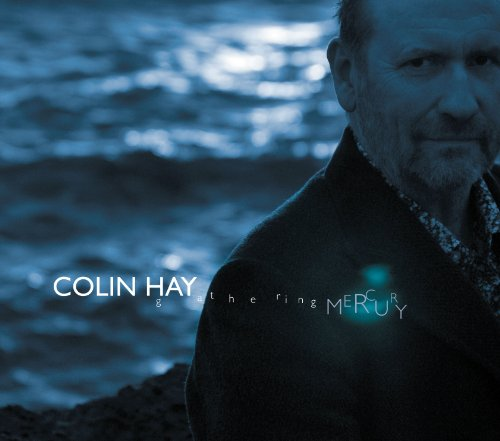 Colin Hay - Gathering Mercury - Zortam Music