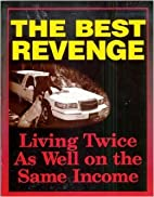 The Best Revenge - Living Twice As Well on…
