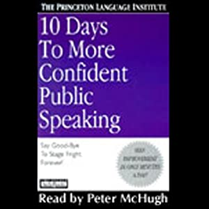 10 Days to More Confident Public Speaking | [The Princeton Language Institute, Lenny Laskowski]