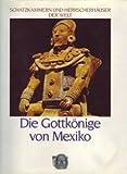 Die Gottkönige von Mexiko (388199632X) by Dickey, Thomas