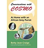 img - for Conversations with Cosmo: At Home with an African Grey Parrot (Hardback) - Common book / textbook / text book