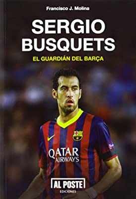 Sergio Busquets, el guardián del Barça