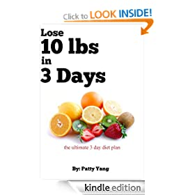 Lose 10lbs in 3 Days, The Ultimate 3-day Diet Plan (Diet Plan Series)