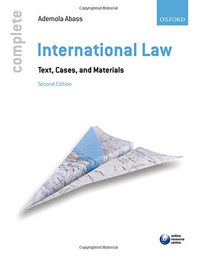 Complete International Law: Text, Cases and Materials, by Ademola Abass