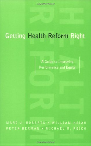 Getting Health Reform Right: A Guide to Improving...