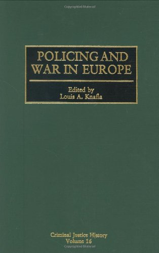 Policing and War in Europe: (Criminal Justice History)