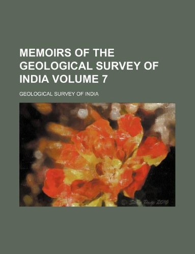 Memoirs of the Geological Survey of India Volume 7