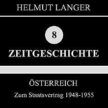Zum Staatsvertrag 1948-1955 (Österreich 2) Hörbuch von Helmut Langer Gesprochen von:  div.
