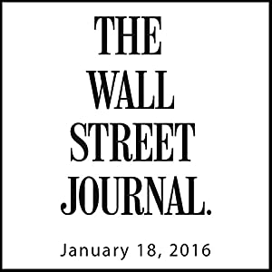 The Morning Read from The Wall Street Journal, January 18, 2016 Newspaper / Magazine