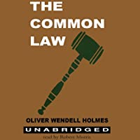 The Common Law (       UNABRIDGED) by Oliver Wendell Holmes Narrated by Robert Morris