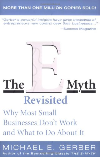 The E-Myth Revisited: Why Most Small Businesses