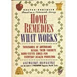 img - for Home Remedies: What Works : Thousands of Americans Reveal Their Favorite Home-Tested Cures for Everyday Health Problems book / textbook / text book