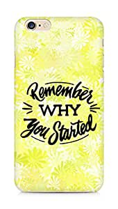AMEZ remember why you started Back Cover For Apple iPhone 6s Plus