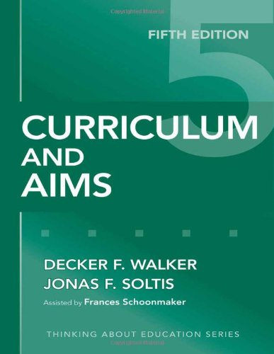 Curriculum and Aims, Fifth Edition (Thinking about...